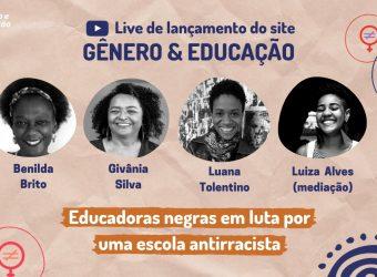 foto ilustrativa com a imagem das convidadas para a live de lançamento do site da iniciatiav gênero e educação