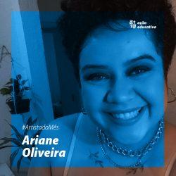 #ArtistadoMês Ariane Oliveira