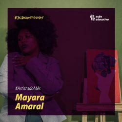 #ArtistaDoMês Mayara Amaral
